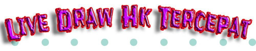 Live Draw HK Tercepat